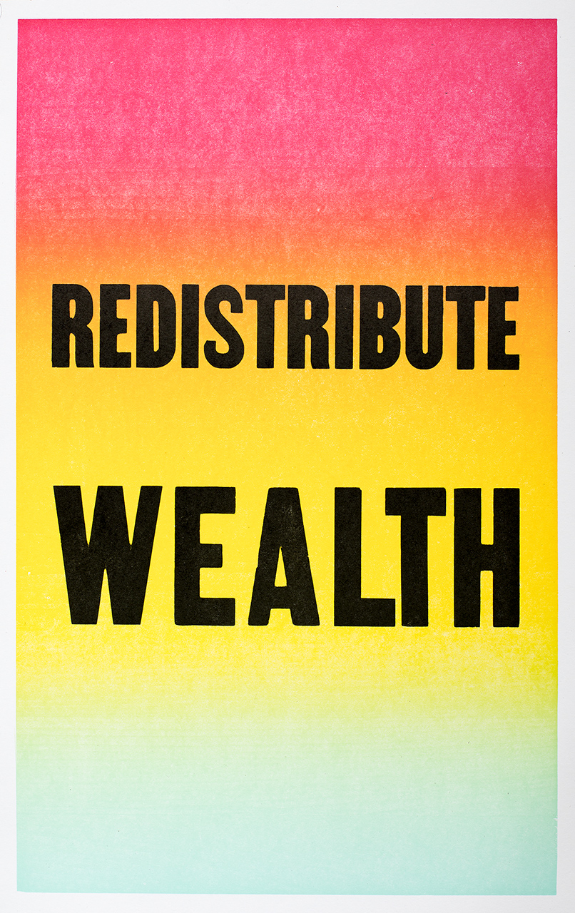Redistribute Wealth 2018, Letterpress, 22 x 14 inches