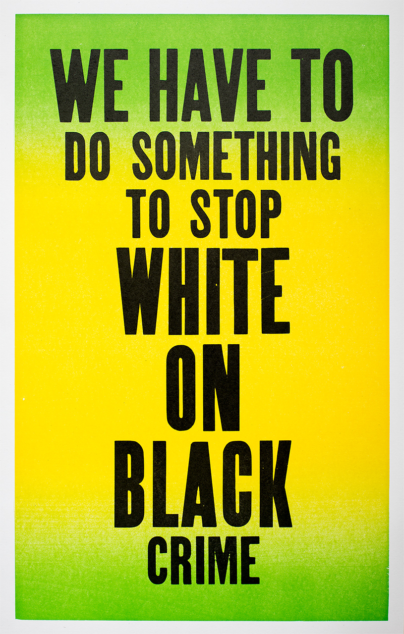 White on Black Crime, Letterpress, 22 x 14 inches